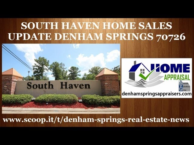 South Haven Subdivision Home Sales By Denham Springs Home Appraisals
