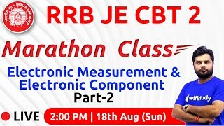 2:00 PM - RRB JE 2019 (CBT-2) | Electronic Measurement &  Component (Part-2) by Ratnesh Sir