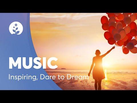 Inspirational Instrumental Music-Dare To Dream