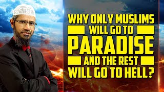 Video: Only Muslims will go to Heaven? - Zakir Naik