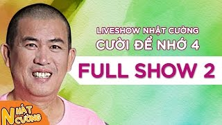 Liveshow Nhật Cường [Cười Để Nhớ 4] - Full Phần 2