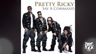 Watch Pretty Ricky Say A Command video