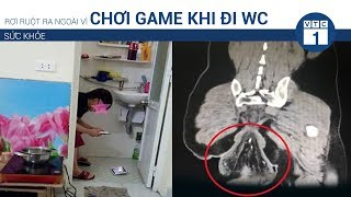 Rơi ruột ra ngoài vì chơi game khi đi WC | VTC1