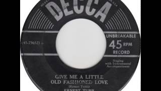 Watch Ernest Tubb Give Me A Little Old Fashioned Love video