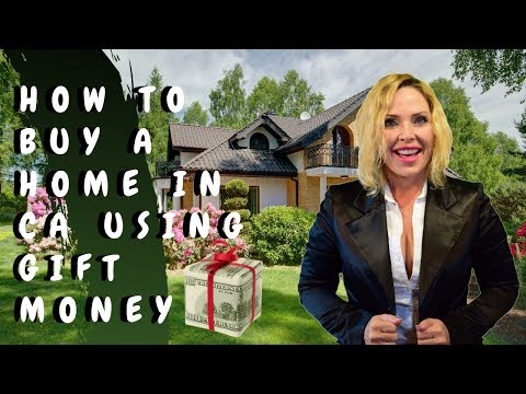 How to Buy a Home in Ca using Gift Money | California | Inland Empire | Los Angeles