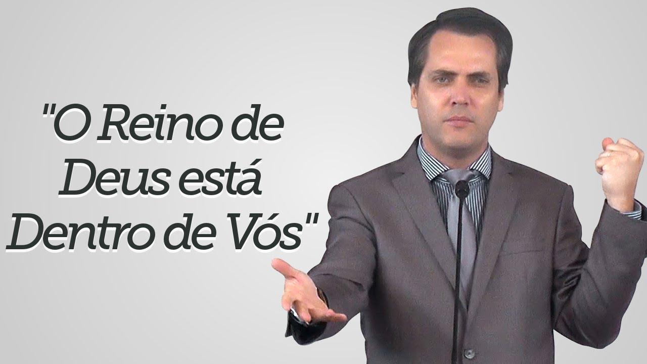 """""""O Reino de Deus está Dentro de Vós"""" - Leandro Lima"""