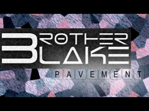 Brother Blake Pavement [Homie Version] +Download