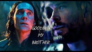 Thor & Loki // Goodbye my brother (+ infinitywar)