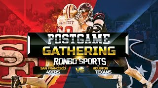 San Francisco 49ers VS Houston Texans  Preseason Week 2 NFL 2018 Postgame Gathering