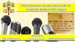 Press Conference on the Concert for the Charitable Works of Pope Francis - 2015.04.30