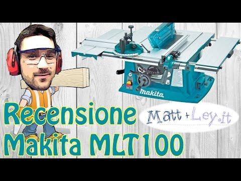 Recensione Makita MLT100 Review