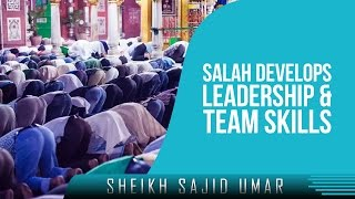 Salah Develops Leadership & Team Skills? Amazing Reminder ? by Sheikh Sajid Umar ? TDR