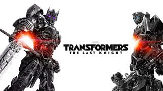 Trasformers:The Last Knight (Unofficial Theme) Fanmade By Soundtracks Y Mas
