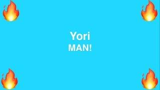 Yori - MAN!