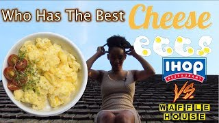 Who Has The Best Scrambled Eggs With Cheese? IHOP vs Waffle House (Alexa Chanel RoofTop Taste Test)