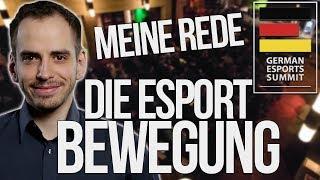 Die Esport Bewegung | Meine Rede vom German Esport Summit