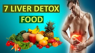 how to detox liver naturally | 7 foods to detox liver | liver detox foods | liver detoxification