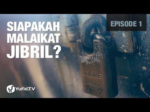 Siapakah Malaikat Jibril? (Episode 01)