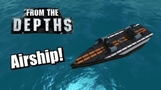 Let's Build: Small-ish Airship, Part 3 - From the Depths