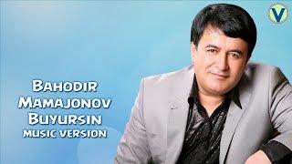 Bahodir Mamajonov - Buyursin | Баходир Мамажонов - Буюрсин (music version) 2017