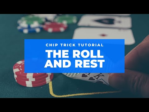 Poker Chip Tricks - Tutorial 5 - The Roll & Rest