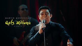 Download Lagu Martin Mkrtchyan - Qefs milion a Gratis STAFABAND