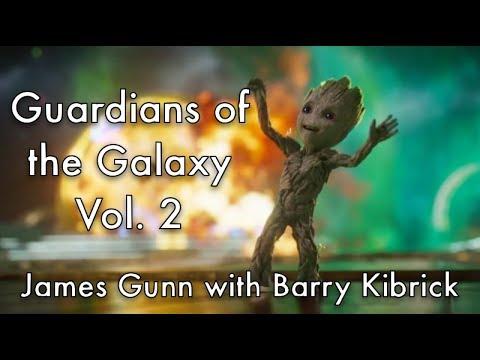 Guardians Of The Galaxy Vol 2 | James Gunn And Barry Kibrick