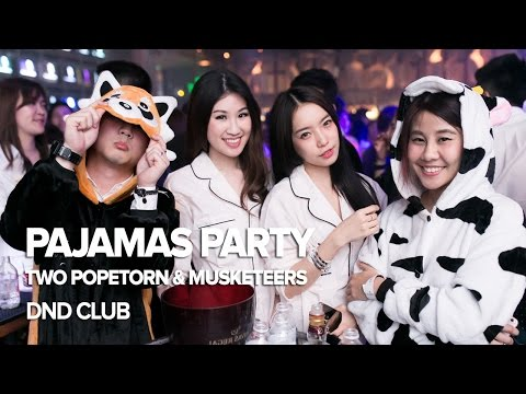 Pajamas Party with Two Popetorn & Musketeers at DND Club, Bangkok