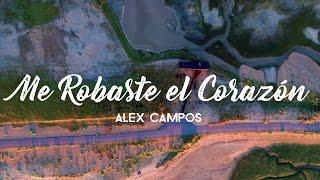 Me Robaste El Corazón - Alex Campos #JuevesRetro (LETRA)