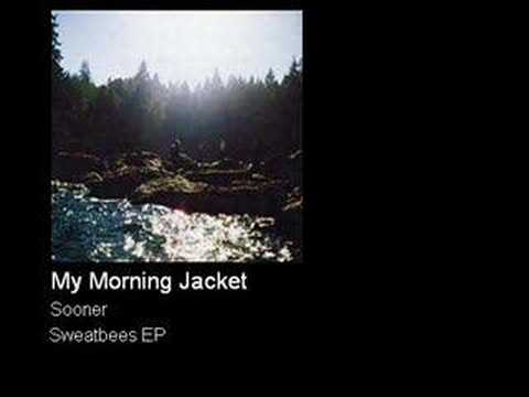 My Morning Jacket - Sooner