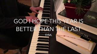 Syml God I Hope This Year Is Better Than The Last Piano Bodo 1 200 Subs Ddddddddd