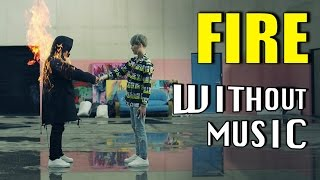 FIRE - BTS (#WITHOUTMUSIC parody)