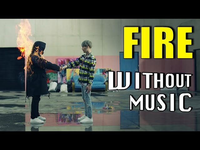 #WITHOUTMUSIC / Fire - BTS