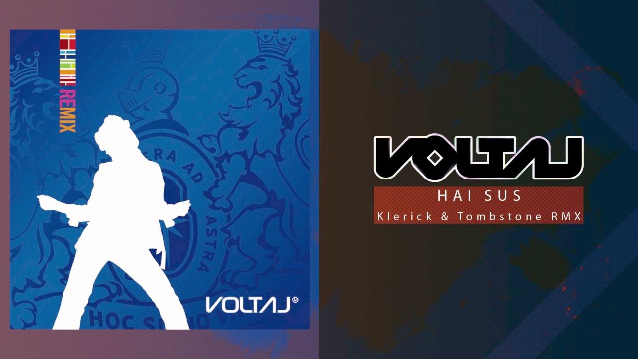 Voltaj - Hai sus (Klerick & Tombstone RMX)