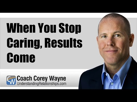 When You Stop Caring, Results Come