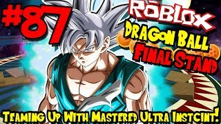 TEAMING UP WITH MASTERED ULTRA INSTINCT! | Roblox: Dragon Ball Final Stand - Episode 87