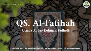 Murottal Al-Qur'an : 001 - QS. Al-Fatihah (Ust. Abdur Rahman Fadholi)