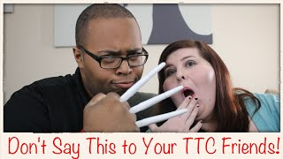 Don't Say This to Your TTC Friends | Trying to Get Pregnant Vlog