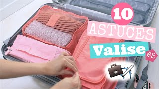 10 ASTUCES VOYAGES SPECIAL VALISE #2