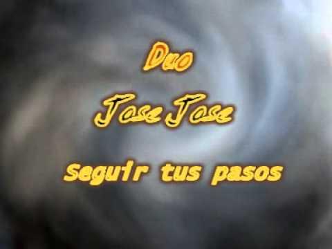 Duo Jose Jose - Seguir tus pasos.mpg