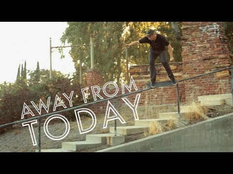 """Away From Today"" - Montage"