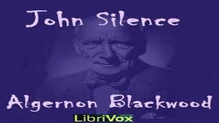John Silence | Algernon Blackwood | Detective Fiction, Horror & Supernatural Fiction | 4/7