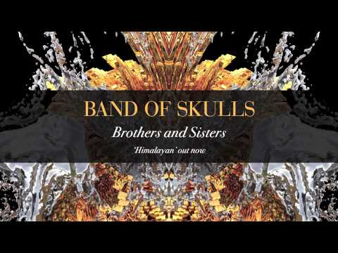 Band Of Skulls - Brothers And Sisters video