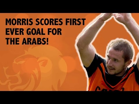 Morris scores first ever goal for the Arabs!