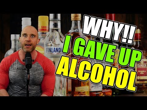 Why I GAVE UP Alcohol!!