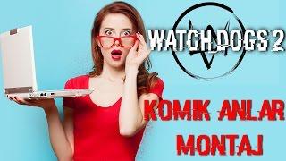 KIZLARLA KONUŞMAK | Watch Dogs 2 Türkçe Komik Anlar & Montaj