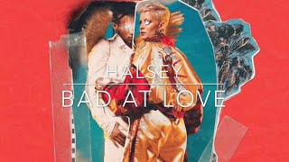 Download Lagu 洋楽 Halsey - Bad At Love  和訳 Gratis STAFABAND