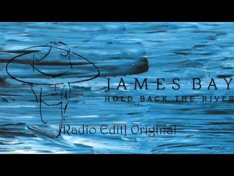 James Bay Hold Back the River (Radio Edit) Original