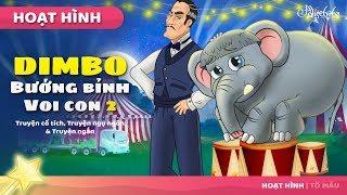 Dimbo Bướng bỉnh Voi con 2 - Truyện cổ tích việt nam - Hoạt hình cho Trẻ Em