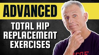 ADVANCED Exercises after Total Hip Replacement (These are Harder)